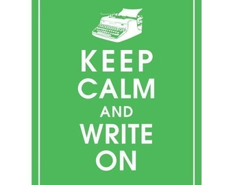 Keep Calm and WRITE ON - Art Print (Featured in Grass Green) Keep Calm Art Prints and Posters