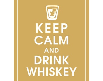 Keep Calm and DRINK WHISKEY - Art Print (Featured in Golden Chariot) Keep Calm Art Prints and Posters