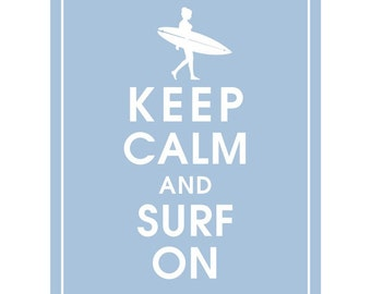 Keep Calm and SURF ON (GIRL) - Art Print (Featured in Blue Icing) Keep Calm Art Prints and Posters