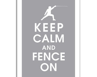 Keep Calm and Fence on 13x19 Poster (Dolphin Grey Featured) Buy 3 and get 1 FREE keep calm art keep calm print