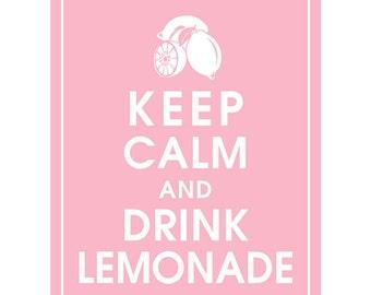 Keep Calm and DRINK LEMONADE - Art Print (Featured in Pink Lemonade) Keep Calm Art Prints and Posters