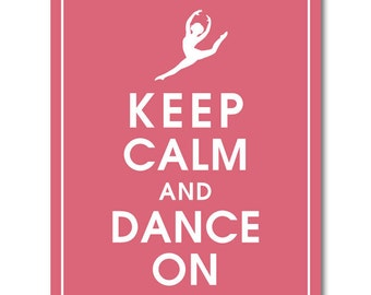 Keep Calm and DANCE ON (Dancer B) - Art Print (Featured in Raspberry Kisses) Keep Calm Art Prints and Posters