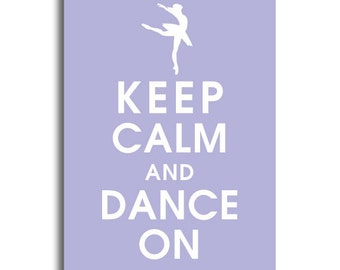 Keep Calm and Dance On- 5x7 Print (Pale Periwinkle featured) (Ballerina Solo Dancer featured)  Buy 3 and get One FREE