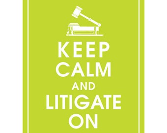 Keep Calm and LITIGATE ON - Art Print (Featured in Lime Soda) Keep Calm Art Prints and Posters