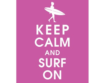 Keep Calm and SURF ON (Surfer Girl) (B) - Art Print (Featured in Raspberry Kiss) Keep Calm Art Prints and Posters