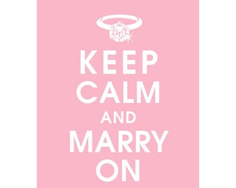 Keep Calm and MARRY ON (B) - Art Print (Featured in Pink Lemonade) Keep Calm Art Prints and Posters