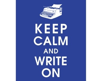 Keep Calm and WRITE ON (Typewriter) (B) - Art Print (Featured in American Blue) Keep Calm Art Prints and Posters
