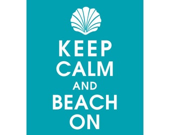 Keep Calm and BEACH ON (seashell) (B) - Art Print (Featured in Oceanic Waves) Keep Calm Art Prints and Posters