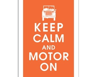 Keep Calm and MOTOR ON (Jeep) 13x19 Poster (Featured in Fiery Opal) Buy 3 get 1 Free keep calm art keep calm print