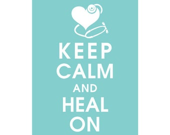 Keep Calm and Heal On, 5x7 Poster (Featured in Parisian Blue) Buy 3 and get 1 FREE keep calm art keep calm print