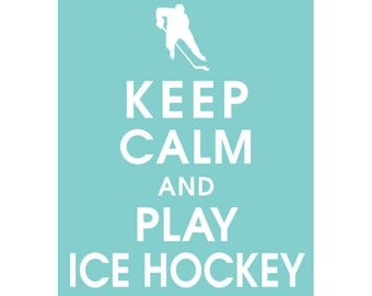 Keep Calm and play ICE HOCKEY (B) - Art Print (Featured in Paris Blue) Keep Calm Art Prints and Posters