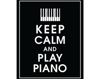 Keep Calm and PLAY PIANO - Art Print (Featured in Black) Keep Calm Art Prints and Posters