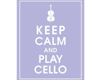 Keep Calm AND PLAY CELLO - Art Print (Featured in Pale Periwinkle) Keep Calm Art Prints and Posters
