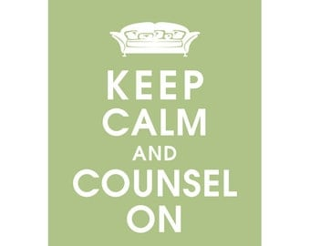 Keep Calm and COUNSEL ON (B) - Art Print (Featured in Sage) (Psychologist Couch) Keep Calm Art Prints and Posters