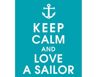 Keep Calm and Love A Sailor (B) - Art Print (featured in Oceanic Waves) Keep Calm Art Prints and Posters