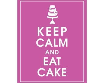 Keep Calm AND EAT CAKE - Art Print (Featured in Raspberry Rouge) Keep Calm Art Prints and Posters