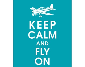 Keep Calm and FLY ON (plane) (B) - Art Print (Featured in Oceanic Waves) Keep Calm Art Prints and Posters