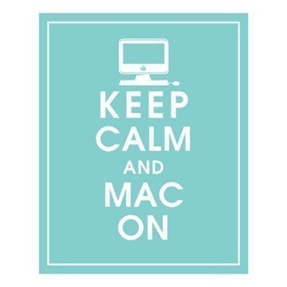 KEEP CALM AND MAC ON, 8x10 Print-(Parisian Blue) Buy 3 and get 1 FREE