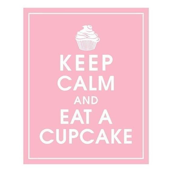 KEEP CALM AND EAT A CUPCAKE, 8x10 Print-(Color Pink Lemonade) BUY 3 GET 1 FREE