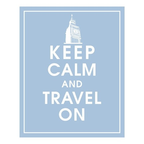 KEEP CALM AND TRAVEL ON, LONDON BIG BEN CLOCK 8x10 Print- (Color BLUE ICING Featured) BUY 3 GET 1 FREE