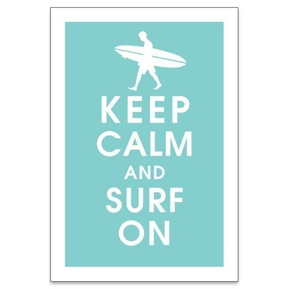 KEEP CALM AND SURF ON, 13x19 Poster (Hope Diamond) Purchase 3 and get 1 FREE