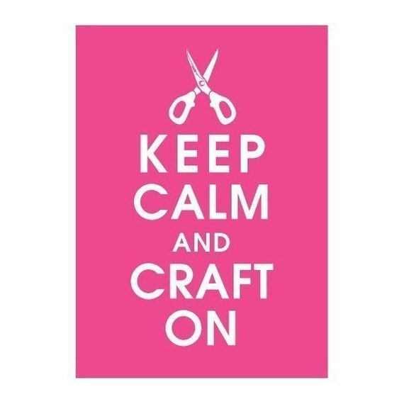 Keep Calm and Craft On, 5x7 Print-(Hot Pink) Customizable Colors-Buy 3 and get One FREE