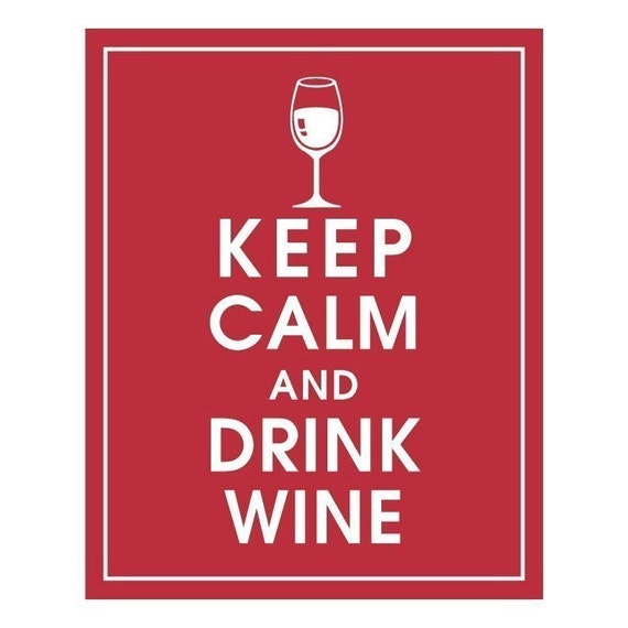 KEEP CALM AND DRINK WINE-8x10 Print (Cardinal Red featured) Buy 3 and get 1 FREE