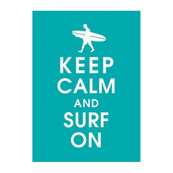 Keep Calm and Surf On, 5x7 Print (Surfer Boy) (featured in Oceanic Blue) Buy 3 Get One Free