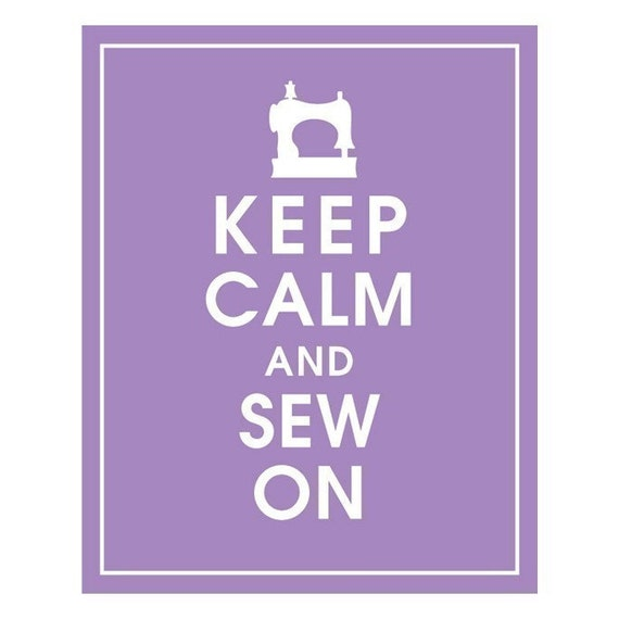Keep Calm and SEW ON - Art Print (Featured in Imperial Violet) Keep Calm Art Prints and Posters