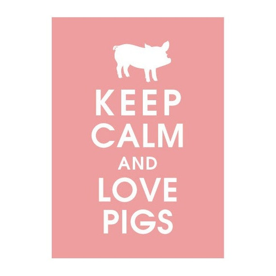 Keep Calm and Love Pigs, 5X7 Print-(Featured in Powder Pink) (Little Piglet)  Buy 3 Get One Free keep calm art keep calm poster