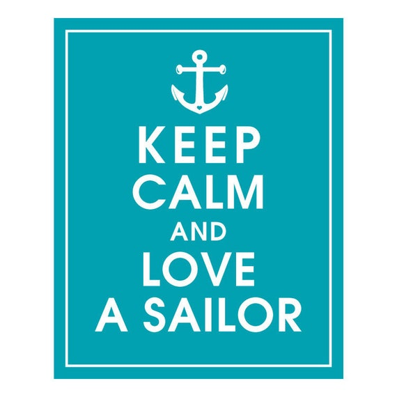 Keep Calm and Love A Sailor - Art Print (featured in Oceanic Waves) Keep Calm Art Prints and Posters
