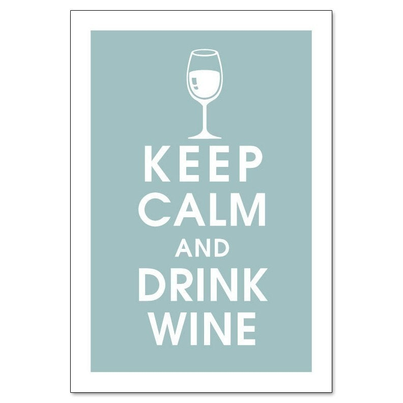 Items similar to keep calm and drink wine 13x19 poster slate blue