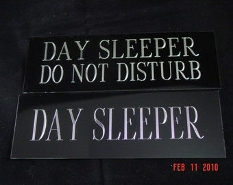 Day Sleeper Sign 2x6 inches high quality aluminum custom sign