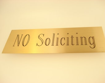 No Soliciting Sign, Brass sign,  2x6 Custom sign No Soliciting Sign Engraved Plate 2x8 Custom sign