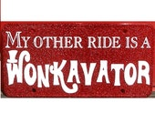 Willy Wonka License Plate - My other ride is a Wonkavator - Red Car Tag