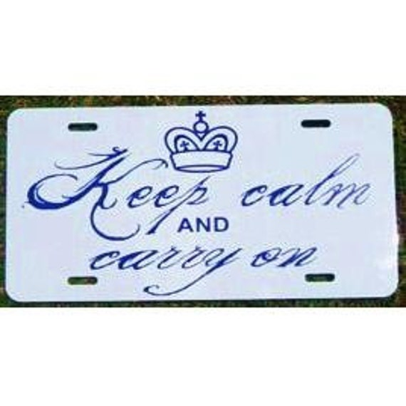 Keep Calm and Carry On License Plate Car Tag