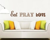 Eat Pray Love - Vinyl wall words in decorative font removable