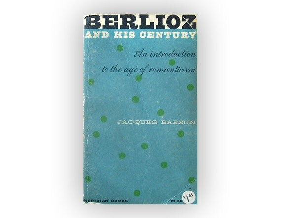 """Jack Reich book cover design, 1956. """"Berlioz and His Century"""" by Jacques Barzun"""