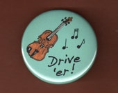 """Fiddle Music Button Fiddlers """"Drive er"""" Violin music notes pinback badge 1.75"""" pin"""