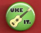 Ukulele pinback Uke It music button badge 1 inch pin 25mm