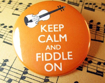 Keep Calm and Fiddle On Violin Pinback Button Badge 1.75 inch pin You choose colour Fiddle Players, Musician Buton, Violinists, Fiddle Music
