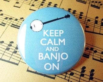 Banjo Pin Keep calm and Banjo On Musical Pinback Button Badge 1.75 inch pin
