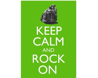 Keep Calm and Rock On 5x7 Geology Poster Print You choose colour (Shamrock)