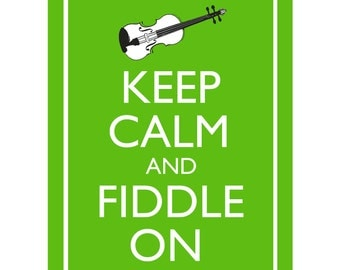 "Keep Calm and Fiddle On 8x10"" Violin Musical Poster Print You choose colour"