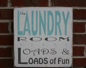The Laundry Room - Loads and Loads of Fun Distressed Sign Small Size