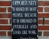 Opportunity - a Thomas Edison Quote - Distressed Sign in Black with White Vintage Style