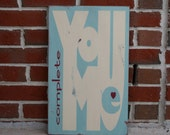 You Complete Me Heavily Distressed Sign - Vintage Style