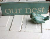 Our Nest - The Perfect Little Sign to Help You Feather Your Nest in Robins Egg Blue In Stock
