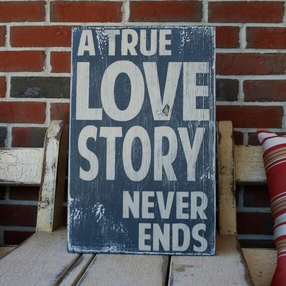 A True Love Story Never Ends Heavily By Barnowlprimitives