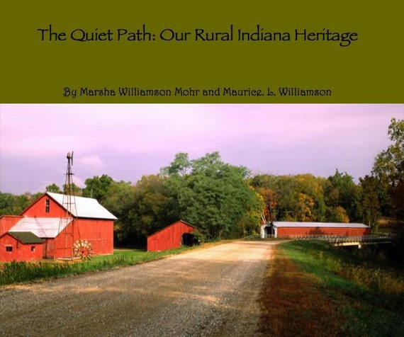 8.5 x 10 full color coffee table book The Quiet Path: Our Rural Indiana Heritage